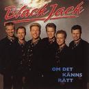 Om Det Känns Rätt/BlackJack