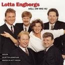 Håll om mig nu/Lotta Engbergs