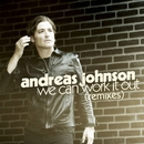 We Can Work It Out (Remixes)/Andreas Johnson