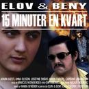 15 minuter en kvart/Elov & Beny