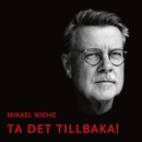 Ta det tillbaka!/Mikael Wiehe