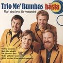 Man ska leva för varandra - Bästa/Trio Me' Bumba