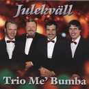Julekväll/Trio Me' Bumba
