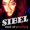 Wake Up (Remixes)/Sibel