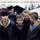 Jag börjar minnas mig/Tomas Andersson Wij