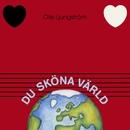 Du sköna värld/Olle Ljungström