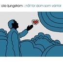 Nåt för dom som väntar/Olle Ljungström