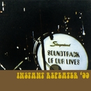 Instant Repeater '99/The Soundtrack Of Our Lives