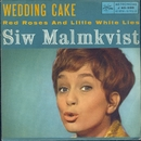 Wedding Cake / Red Roses And Little White Lies/Siw Malmkvist