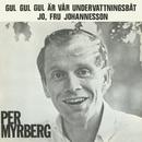 Gul gul gul är vår undervattningsbåt/Per Myrberg