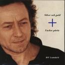 Silver och guld/Ulf Lundell