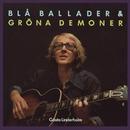 Blå ballader & Gröna demoner/Gösta Linderholm