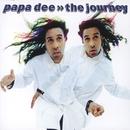The Journey/Papa Dee