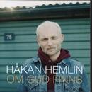 Om Gud finns/Håkan Hemlin