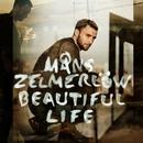Beautiful Life/Måns Zelmerlöw
