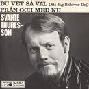 Du vet så väl (att jag behöver dig)/Svante Thuresson