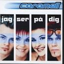 Jag ser på dig/Caramell