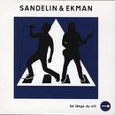 Så länge du vill/Sandelin & Ekman