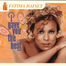 I Gave You The Best/Fatima Rainey