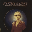 Love Is A Wonderful Thing/Fatima Rainey