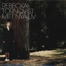 Mitt nya liv/Rebecka Törnqvist