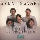 Jubileums à la carte/Sven-Ingvars
