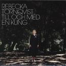 Till och med en kung/Rebecka Törnqvist
