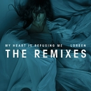 My Heart Is Refusing Me (Remixes)/Loreen