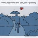 Det betyder ingenting/Olle Ljungström