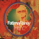 Hey/Fatima Rainey