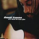 If I Used To Love You/Daniel Lemma