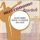 Takin' A Chance On Love/Alice Babs