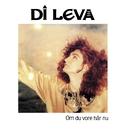 Om du vore här nu/Di Leva