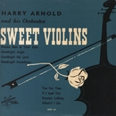 Sweet Violins/Harry Arnold And His Swedish Radio Studio Orchestra
