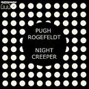 Night Creeper/Pugh Rogefeldt