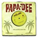 Island Rock/Papa Dee