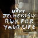 Run For Your Life/Måns Zelmerlöw