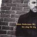 Ett slag för dig/Tomas Andersson Wij