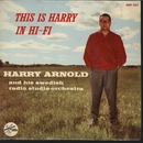 This Is Harry In Hi-Fi/Harry Arnold And His Swedish Radio Studio Orchestra