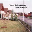 Landet vi föddes i/Tomas Andersson Wij