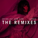 Crying Out Your Name (Remixes)/Loreen