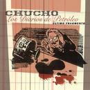 Los Diarios de Petróleo (Último fragmento)/Chucho