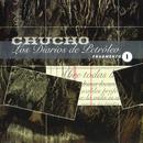 Los Diarios de Petróleo (Fragmento I)/Chucho