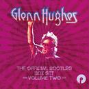 The Official Bootleg Box Set Volume Two: 1993-2013/Glenn Hughes