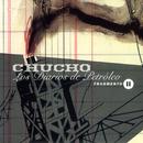 Los Diarios de Petróleo (Fragmento II)/Chucho