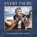 På pampas & till sjöss/Evert Taube