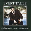 I skärgården & vid Medelhavet/Evert Taube