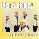 Jag vill vara din, Margareta/Sten & Stanley