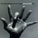 Gimme Five EP/The Soundtrack of Our Lives