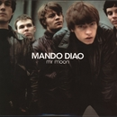 Mr Moon/Mando Diao